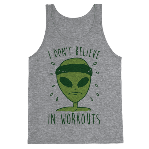 I Don't Believe In Workouts Tank Top