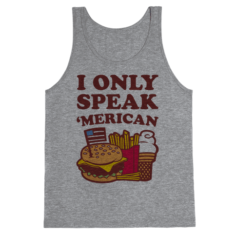 I Only Speak 'Merican Tank Top