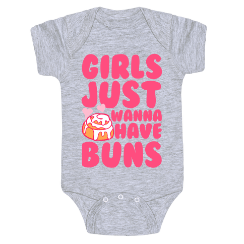 Girls Just Wanna Have Buns Baby Onesy