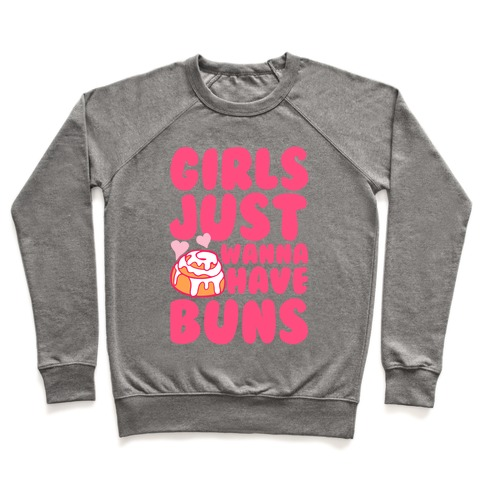 Girls Just Wanna Have Buns Pullover