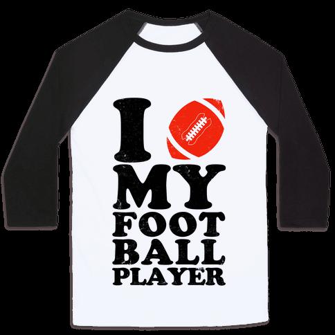 I Love My Football Player Baseball Tee