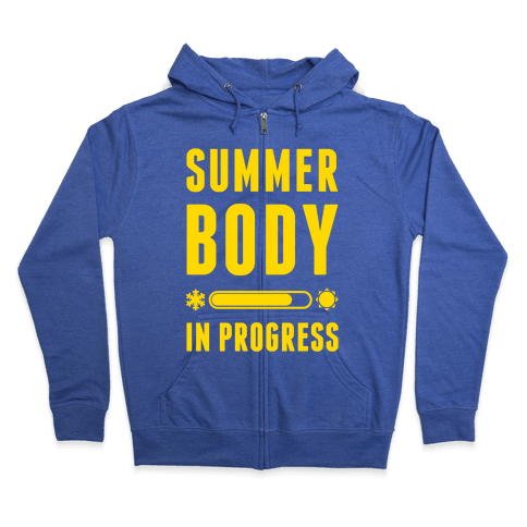 Summer Body In Progress Zip Hoodie