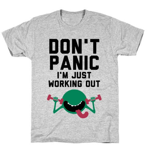 Dont Panic (I'm Just Working Out) T-Shirt