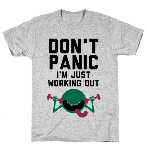 Dont Panic (I'm Just Working Out) Mens T-Shirt