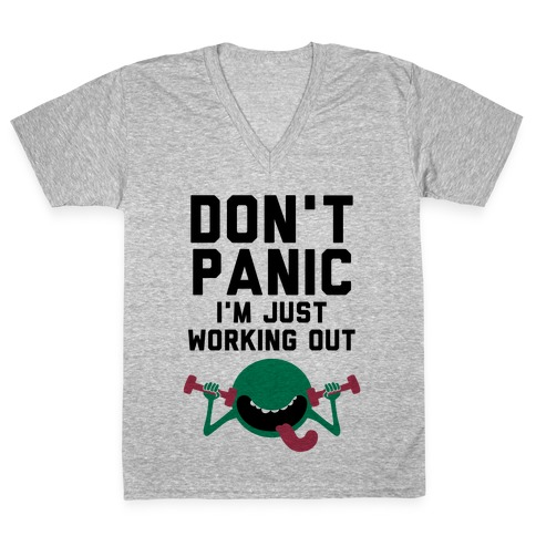 Dont Panic (I'm Just Working Out) V-Neck Tee Shirt