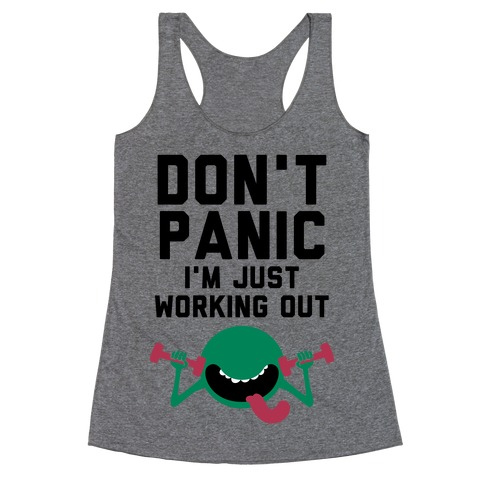 Dont Panic (I'm Just Working Out) Racerback Tank Top