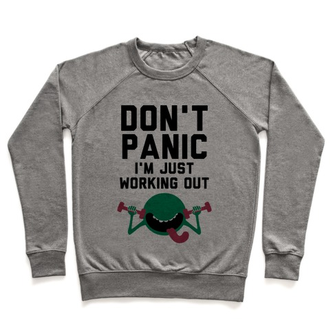 Dont Panic (I'm Just Working Out) Pullover