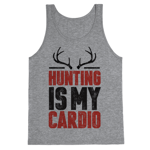 Hunting Is My Cardio Tank Top