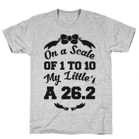 On A Scale Of 1 To 10 My Little's A 26.2 Mens T-Shirt