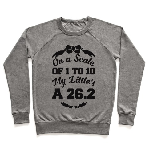 On A Scale Of 1 To 10 My Little's A 26.2 Pullover