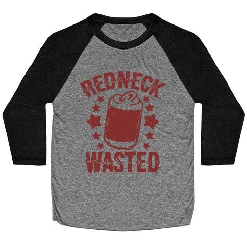 Redneck Wasted Baseball Tee