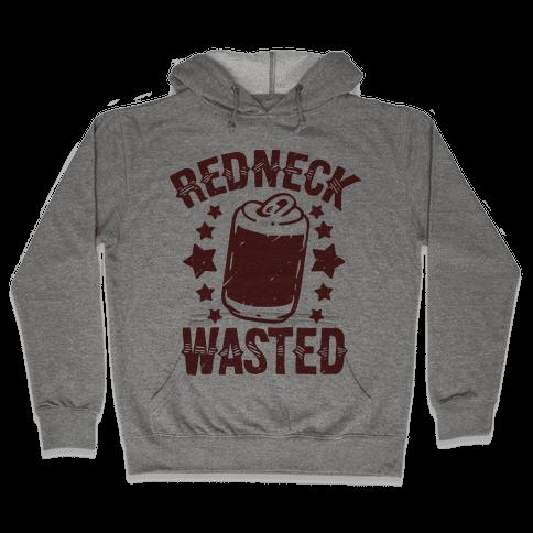 Redneck Wasted Hooded Sweatshirt