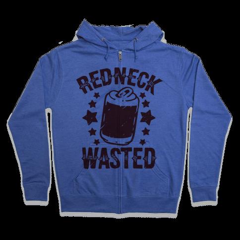 Redneck Wasted Zip Hoodie