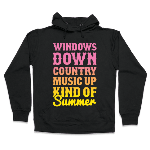Windows Down Country Music Up Hooded Sweatshirt