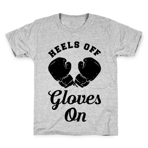 Heels Off Gloves On Kids T-Shirt