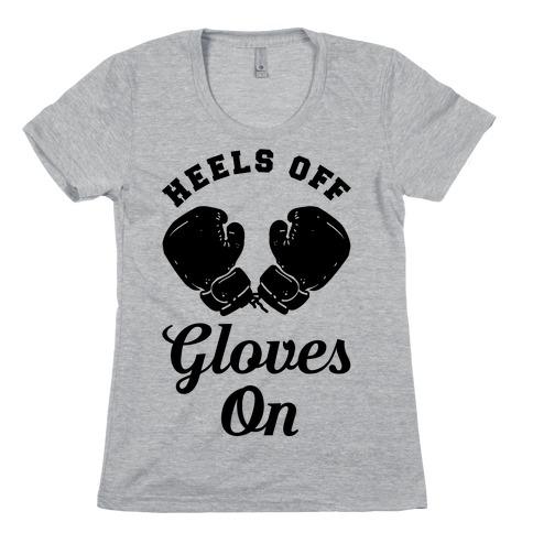 Heels Off Gloves On Womens T-Shirt