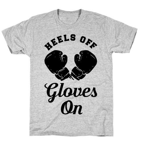 Heels Off Gloves On Mens T-Shirt