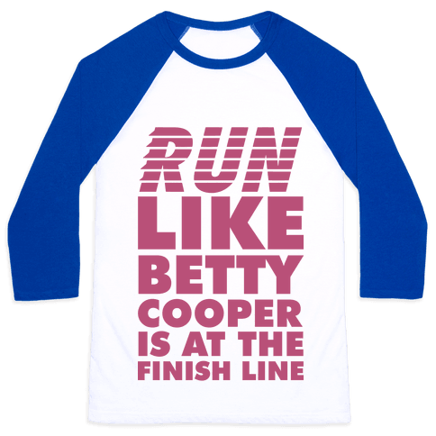 Run like Betty is at the Finish Line Baseball Tee