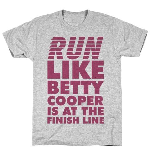 Run like Betty is at the Finish Line T-Shirt