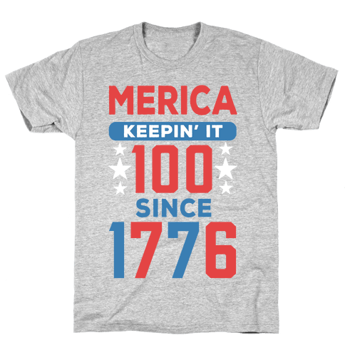 Merica Keepin' It 100 Since 1776 Mens T-Shirt