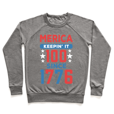 Merica Keepin' It 100 Since 1776 Pullover