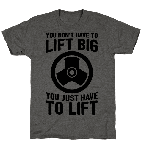 You Don't Have To Lift Big