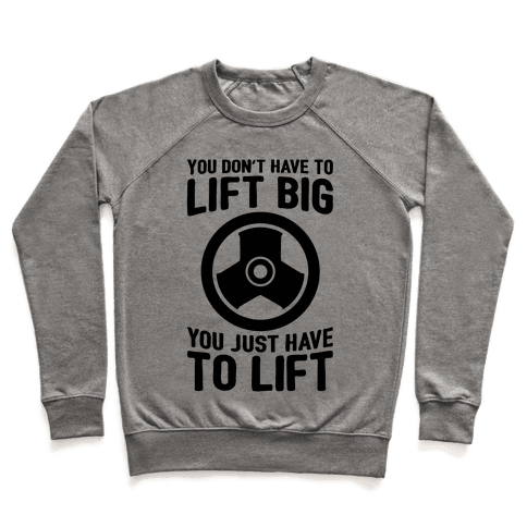 You Don't Have To Lift Big Pullover