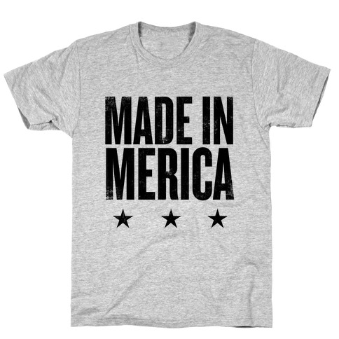 Made In Merica T-Shirt