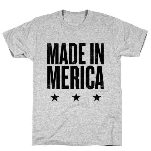 Made In Merica Mens T-Shirt