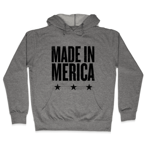 Made In Merica Hooded Sweatshirt