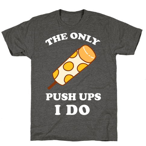 The Only Push Ups I Do
