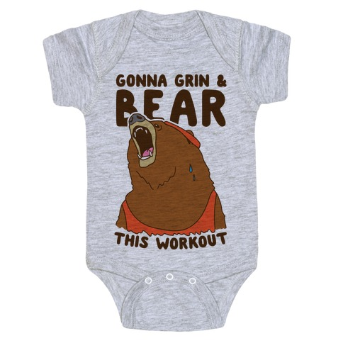 Gonna Grin & Bear This Workout Baby Onesy