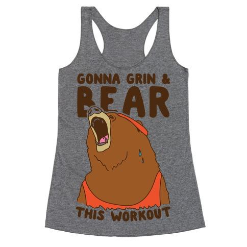 Gonna Grin & Bear This Workout Racerback Tank Top