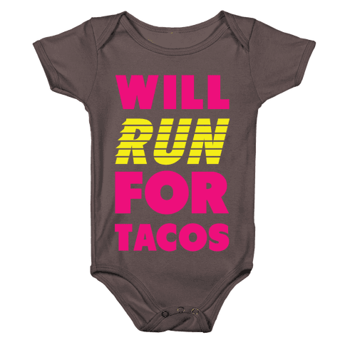 Will Run For Tacos Baby One-Piece