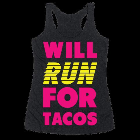 Will Run For Tacos Racerback Tank Top