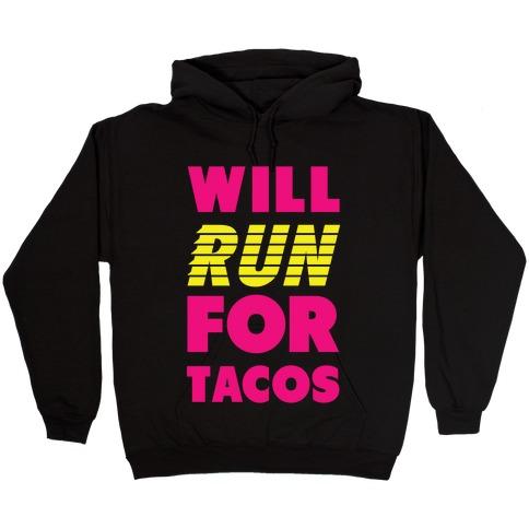 Will Run For Tacos Hooded Sweatshirt