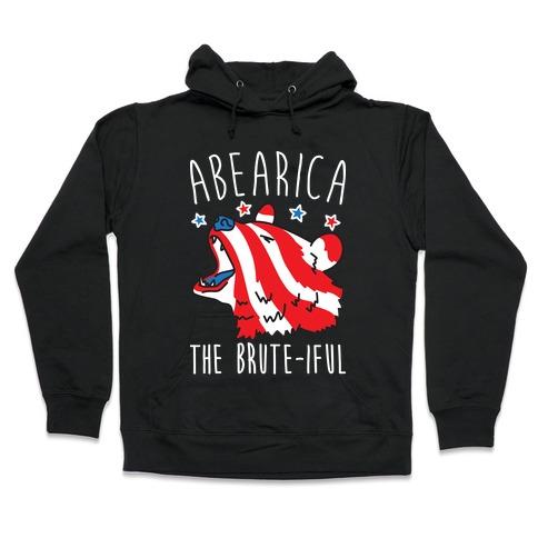 ABEARica The Brute-iful Merica Bear Hooded Sweatshirt