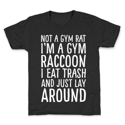 Not A Gym Rat I'm A Gym Raccoon White Print Kids T-Shirt