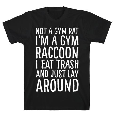 Not A Gym Rat I'm A Gym Raccoon White Print T-Shirt