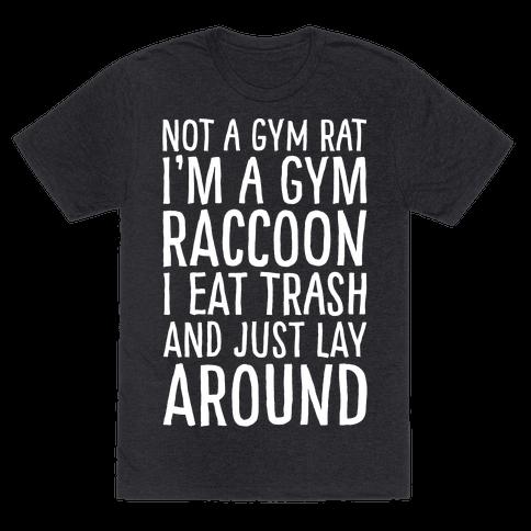 Not A Gym Rat I'm A Gym Raccoon White Print Mens T-Shirt
