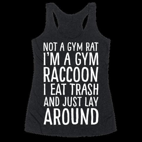 Not A Gym Rat I'm A Gym Raccoon White Print Racerback Tank Top