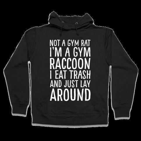 Not A Gym Rat I'm A Gym Raccoon White Print Hooded Sweatshirt