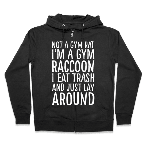 Not A Gym Rat I'm A Gym Raccoon White Print Zip Hoodie
