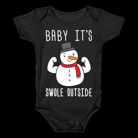 Baby It's Swole Outside Snowman Baby Onesy