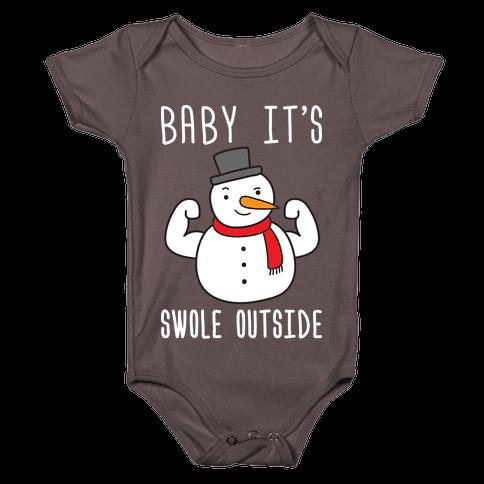 Baby It's Swole Outside Snowman Baby One-Piece