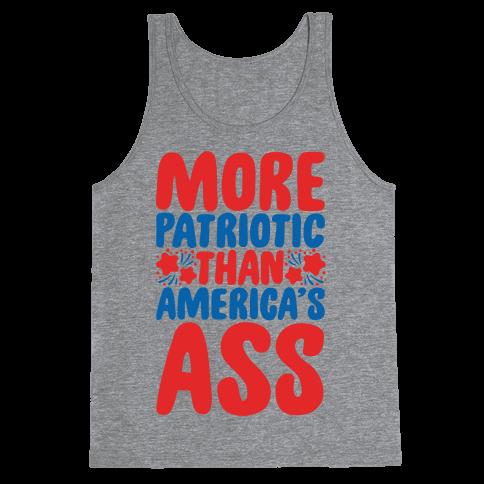 More Patriotic Than America's Ass Parody White Print Tank Top