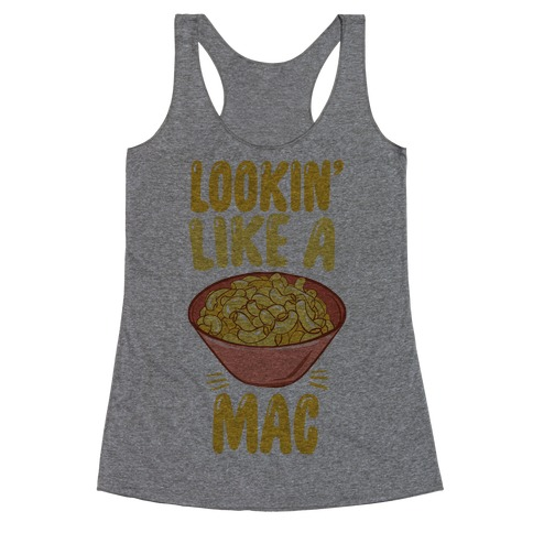 Lookin' Like a Mac Racerback Tank Top