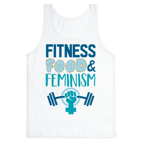 Fitness, Food, and feminism Tank Top