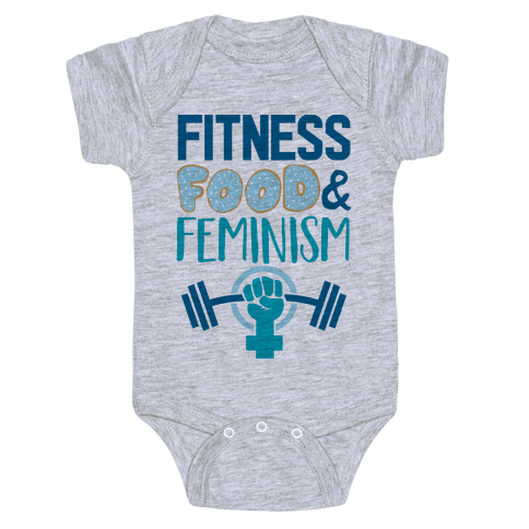 Fitness, Food, and feminism Baby Onesy