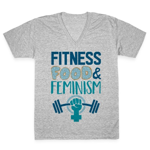 Fitness, Food, and feminism V-Neck Tee Shirt